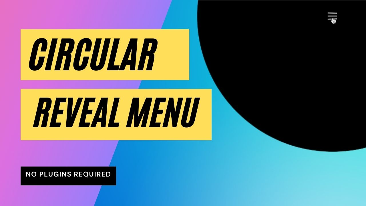 How to create a Circular Reveal Menu animation in Divi